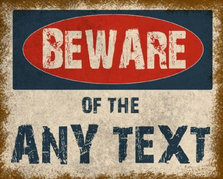 Beware of... Any Text Personalised - Metal Advertising Wall Sign - Retro Art
